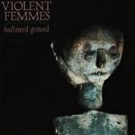 ViolentFemmes_HallowedGround