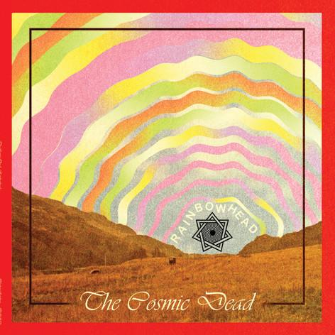 Cosmic_Dead_Rainbowhead_BRR306_large