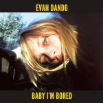 Evan-Dando-Baby-Im-Bored-cover